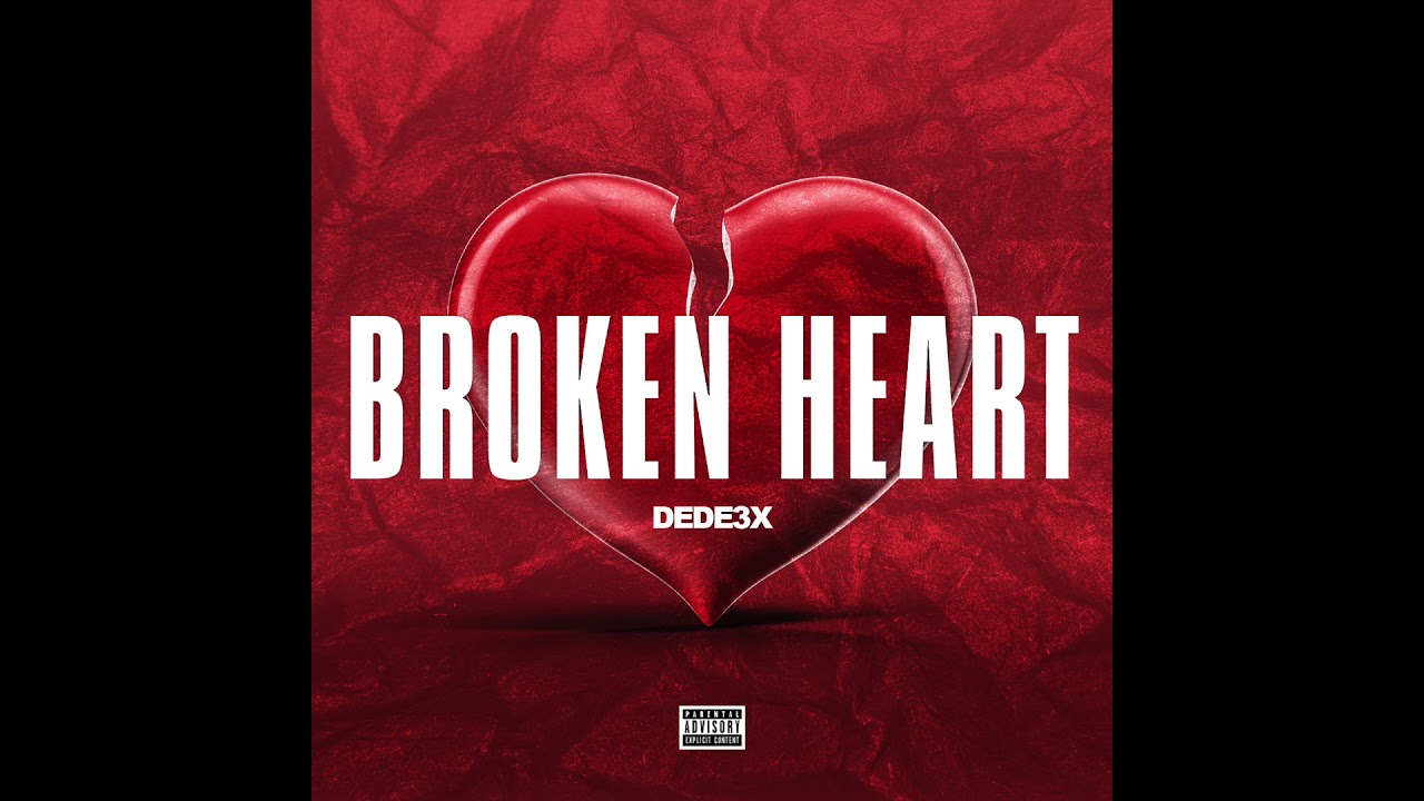 Broken Heart: DEDE3X- Broken Heart (Official Audio)