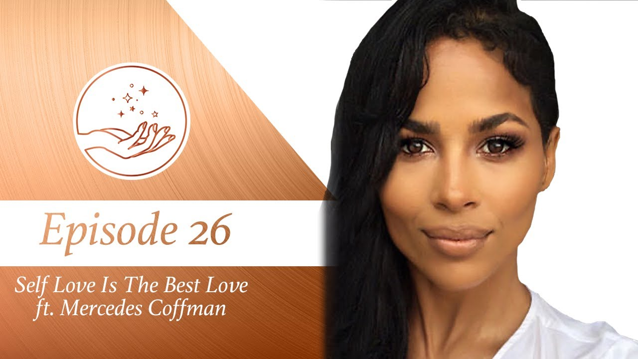 Self Love Is The Best Love ft. Mercedes Coffman - I'm Here For The Food Ep. 26