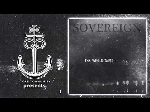 Sovereign - The World Takes [Full Album Stream]
