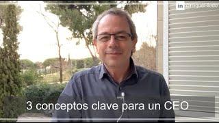 3 conceptos clave para un CEO | Miquel Lladó