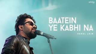Baatein Ye Kabhi Na - Rahul Jain Mp3 Song Download