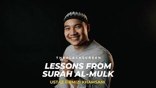 Lessons from Surah Al-Mulk * Ustaz Tirmizi Khamsani