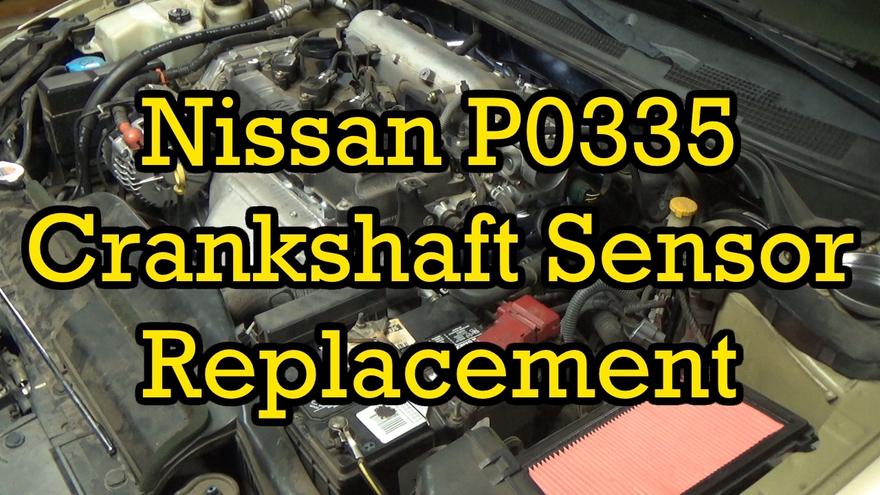 Nissan P0335 Crankshaft Position Sensor Replacement 2003 Altima 2 5 2002 2006 Similar Youtube