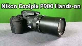 Nikon Coolpix P900 Full Hands-on Review with Real life Image and Video samples 83x optical zoom
