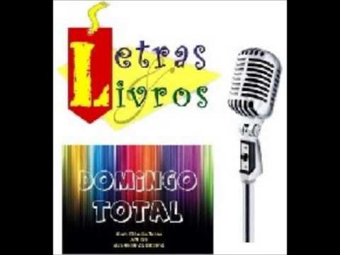 Letras e Livros/ Programa Domingo Total -- 17/08/2014