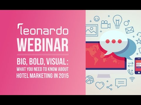 Big, Bold, Visual: What You Need to Know About Hotel Marketing in 2015