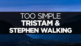 [LYRICS] Tristam & Stephen Walking - Too Simple
