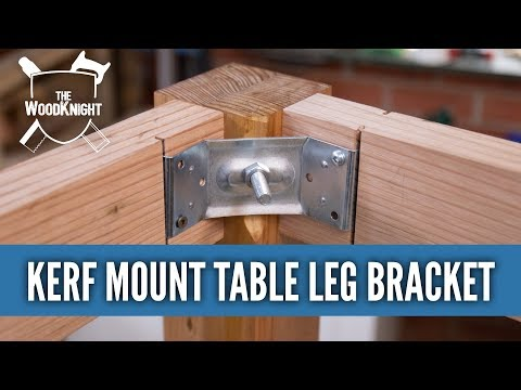 How to use Kerf Mount Table Leg Bracket for knockdown table legs