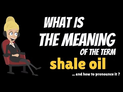 What is SHALE OIL? What does SHALE OIL mean? SHALE OIL meaning, definition & explanation