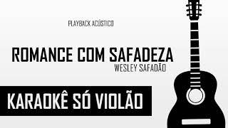 Wesley Safadão - Romance Com Safadeza | Karaokê Só Violão (D)