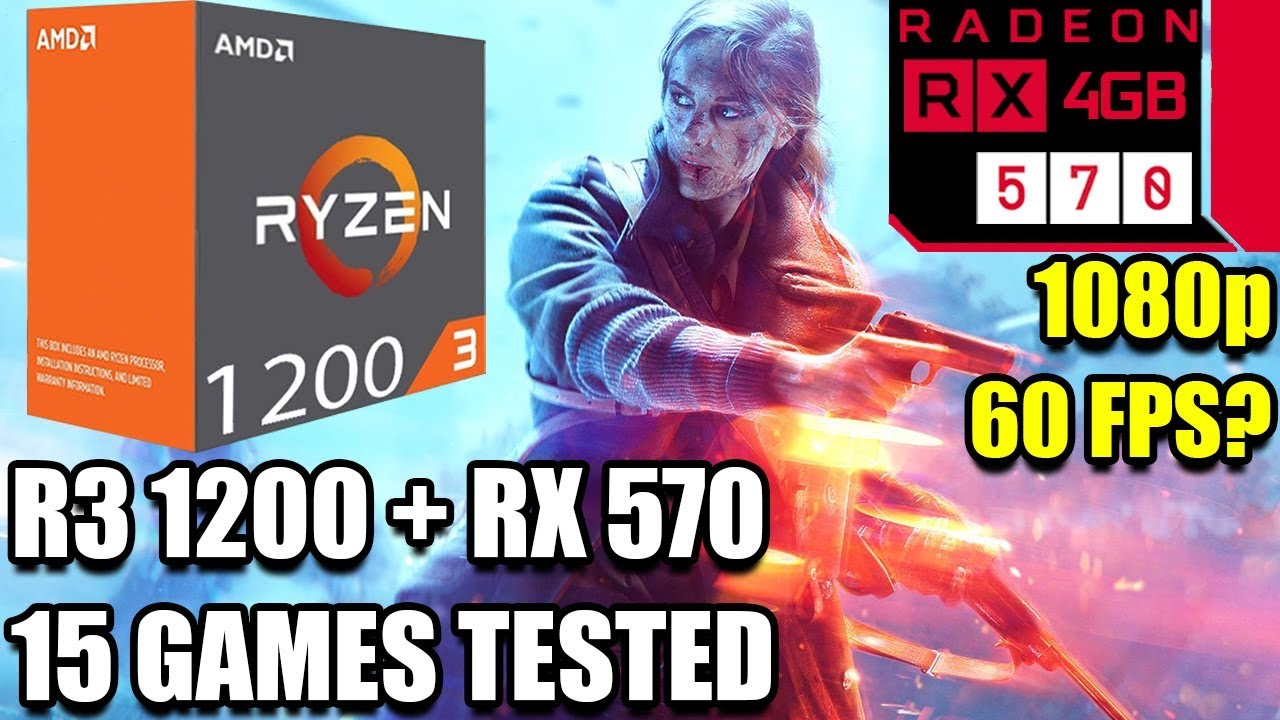 Ryzen 3 1200 paired with an RX 570 - Enough For 60 FPS? - 15 Games Tested  at 1080p - Benchmark PC