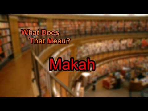What does Makah mean?
