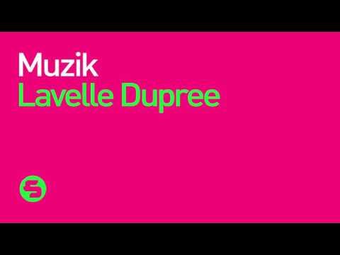 Lavelle Dupree - Muzik (Original Mix)