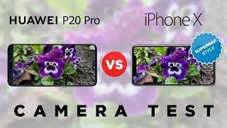 Huawei P20 Pro vs iPhone X Camera Test Comparison