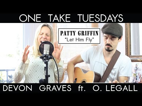 Let Him Fly (Patty Griffin) - cover by Devon Graves ft. Oliver LeGall