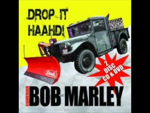 Bob Marley Drop it Haahd part 2