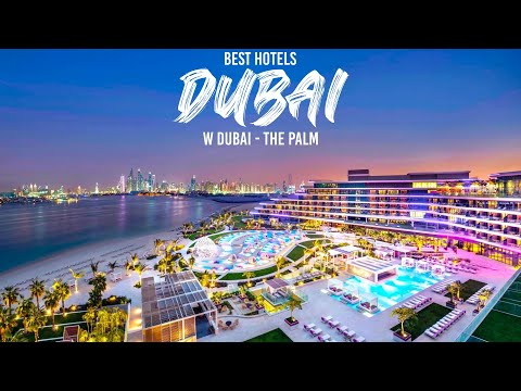 Best Hotels Dubai 2021. W Dubai The Palm. Luxury Travel Dubai