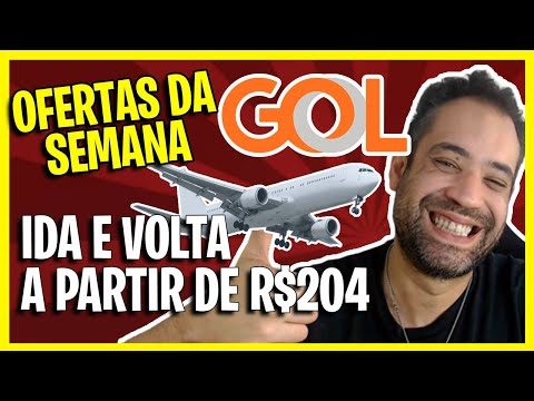 BOMBA! OFERTAS DA SEMANA GOL IDA E VOLTA A R$204! OPORTUNIDADE!