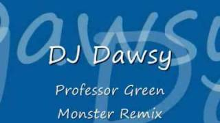 DJ Dawsy Professor Green Monster Remix.wmv