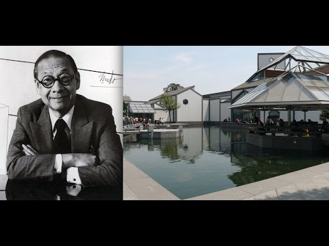 Architect I. M. Pei's Most Personal Project: Suzhou Museum Documentary