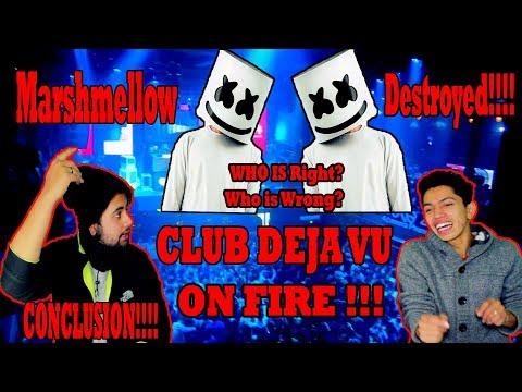 Marshmello  Club Deja Vu Got totally destroyed  Conclusion