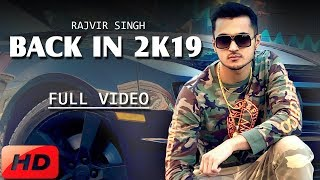 BACK IN 2K19 - Rajvir Singh (Full HD) Harsimran Ricky | Latest Punjabi Songs 2019 | Punjabi Rap