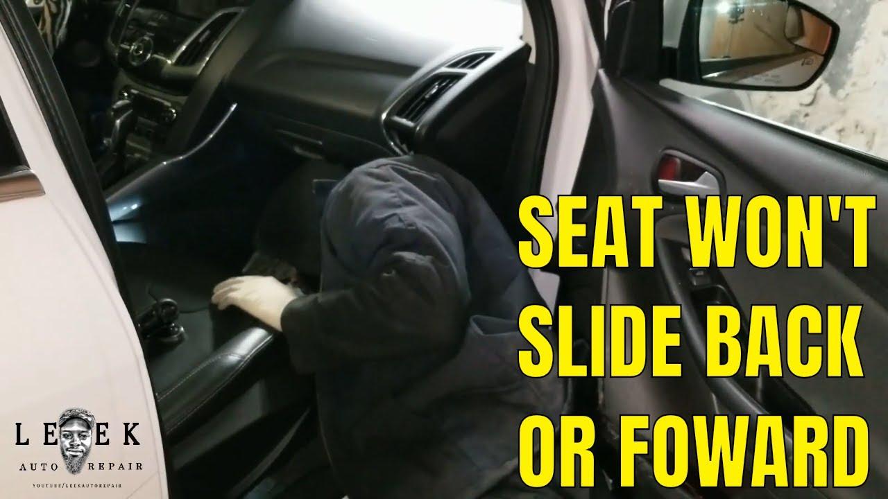 Seat Won T Slide Back Or Foward Youtube
