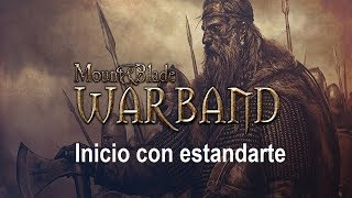 Mount And Blade Warband Tutorial Iniciar con Estandarte