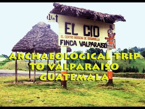 VALPARAISO Guatemala & the Ancient Fortified City