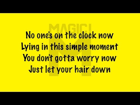 MAGIC! - Let Your Hair Down (Lyrics)