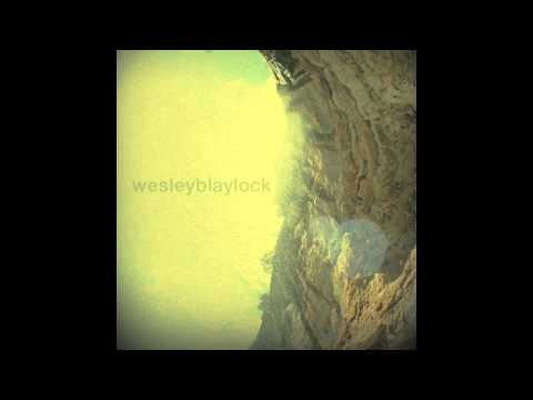 Wesley Blaylock - Burns The World To Gold