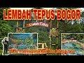 VLOG#14 LEMBAH TEPUS Wisata Baru Untuk Libur Lebaran 2019 PAMIJAHAN BOGOR