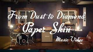 "From Dust To Diamond - ""Paper Skin"" Official Music Video"
