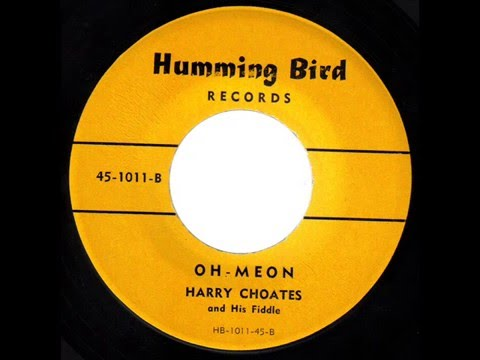 Harry Choates and His fiddle Oh-Meon HUMMING BIRD 1011