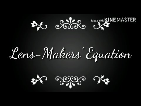 Geometric & Physical Optics | Lens-Makers' Equation