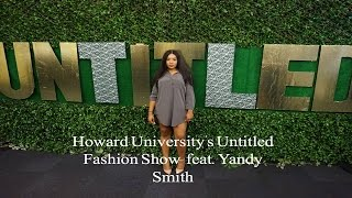 howard homecoming 16 part 2  untitled fashion show feat yandy smith