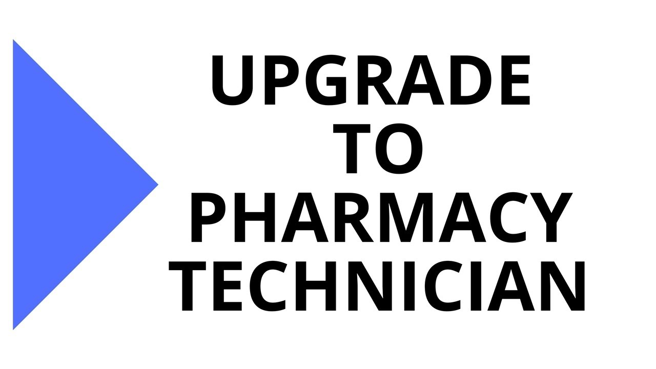 TUTORIAL - Upgrade from Technician Trainee to Pharmacy Technician ...