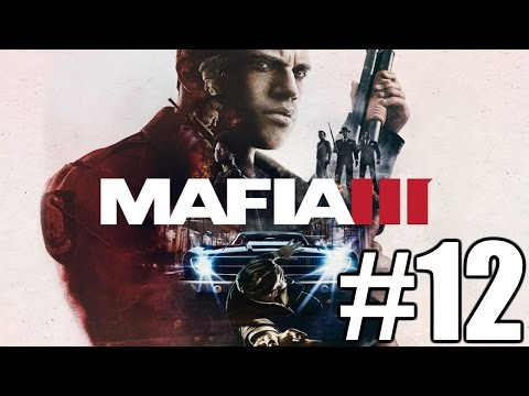 Mafia 3 Gameplay Playthrough #12 - Contraband Secured (PC)