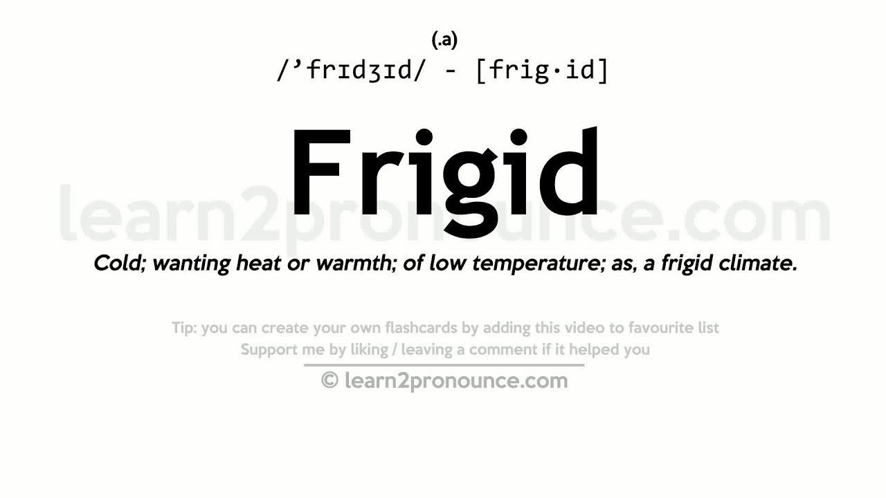 Elegant Frigid Pronunciation And Definition