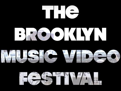BMVF (Brooklyn Music Video Festival)