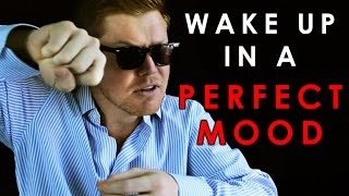 How to Wake Up in an PERFECT Mood and Keep It All Day, Jail-Cell Scholar