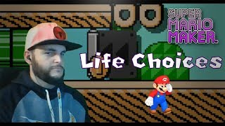 Super Mario Maker | Life Choices