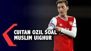 Cuitan Mesut Ozil Soal Muslim Uighur yang Buat China 'Ngamuk'