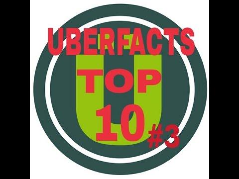 Uberfacts Top 10 #3