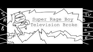 Super Rage Boy - Television Broke