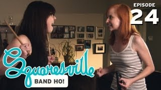 Squaresville - Ep. 24 Band Ho! - Squaresville (Mary Kate Wiles, Kylie Sparks) a Teen Web Series