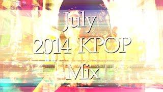 July 2014 KPOP Mix