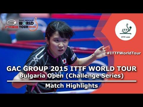 Bulgaria Open 2015 Highlights: REMZI Sibel vs HIRANO Miu (R32)