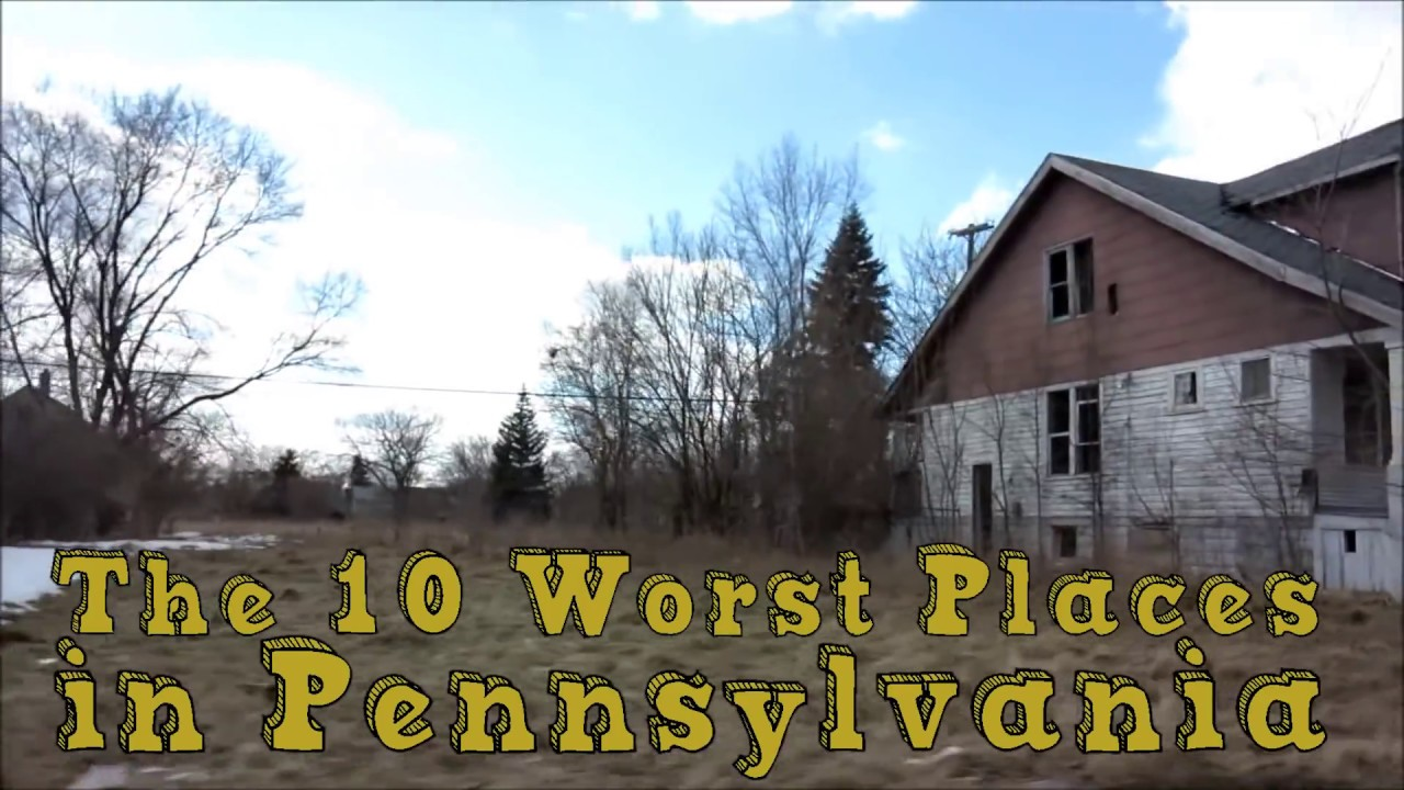 The 10 Worst Cities In Pennsylvania Explained - YouTube
