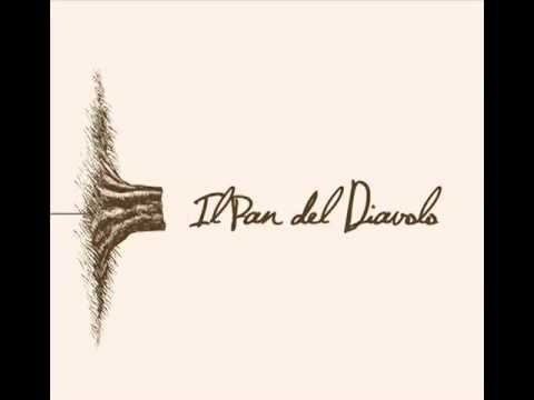 Il Pan Del Diavolo - Coltiverò l'ortica